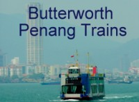Click for Trains from / to Butterworth Penang Malaysia